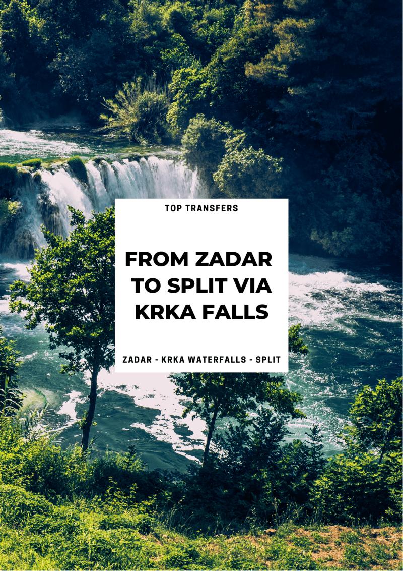 From Zadar to Split via Krka National park in One Day | Croatia Private Tours